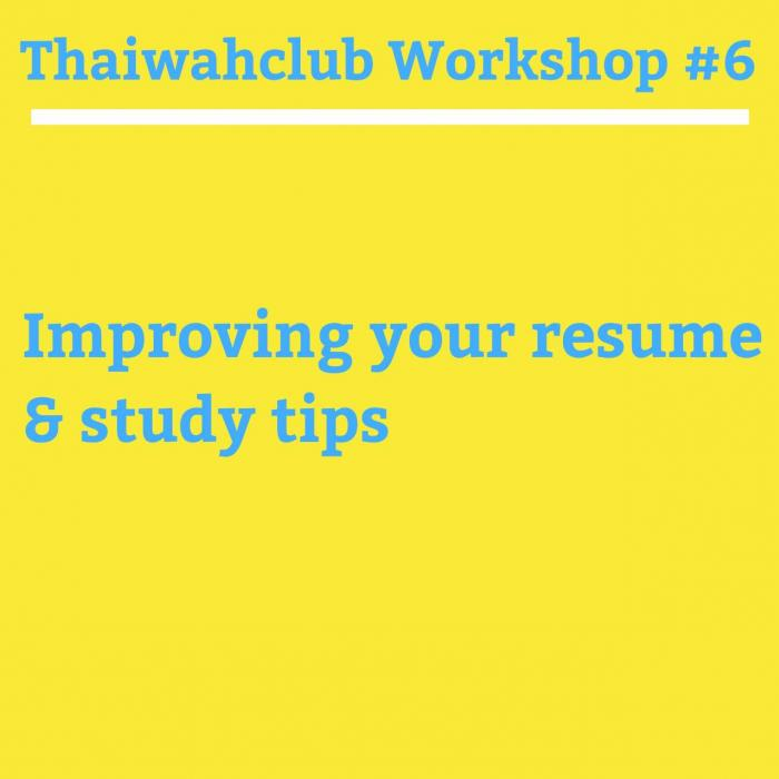 [Melbourne] Thaiwahclub Workshop #6 Improving your resume & Study tips