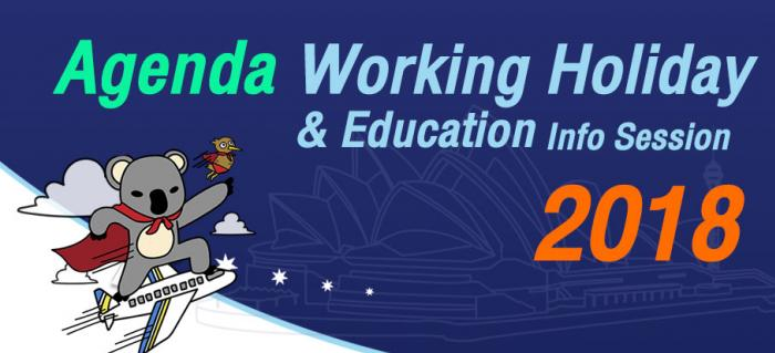 Agenda ตารางงาน Working Holiday & Education Info Session 2018